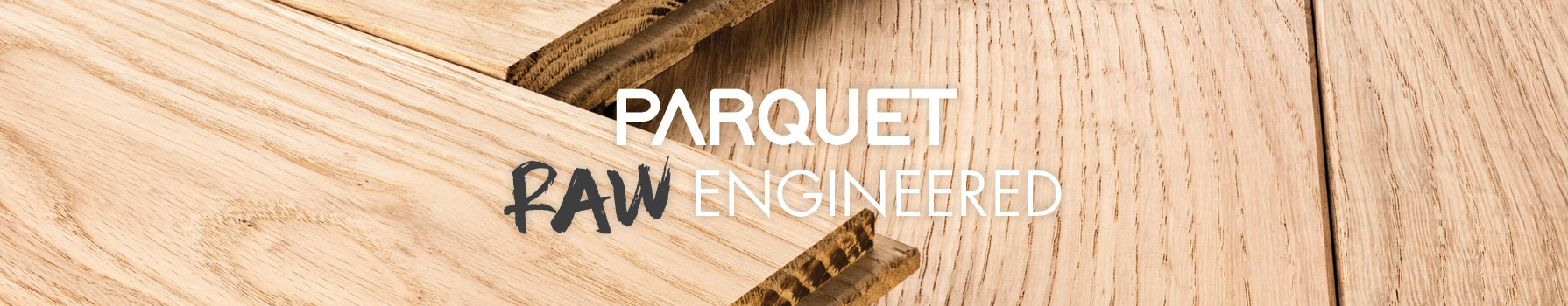 We Love Parquet Raw Engineered Flooring